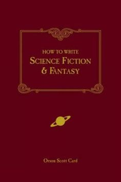 How to Write Science Fiction & Fantasy: Orson Scott Card: 9781582971032: Amazon.com: Books