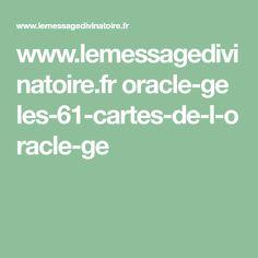 www.lemessagedivinatoire.fr oracle-ge les-61-cartes-de-l-oracle-ge