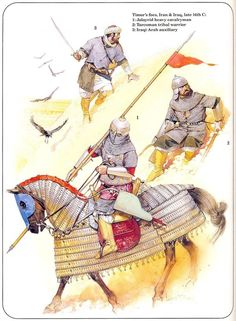 Timur's foes, Iran & Iraq, late 14th C: 1. Jalayrid heavy cavalryman 2. Turcoman triabl warrior 3. Iraqi Arab auxiliary
