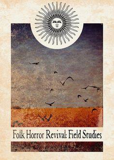 Hypnogoria: GREAT GHOSTS OF THE SHELVES #23 - Folk Horror Revival: Field Studies