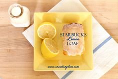 Starbucks Lemon Loaf from On Sutton Place