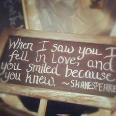 When I saw you I fell in love and you smiled because you knew- Shakespeare Wedding Sign