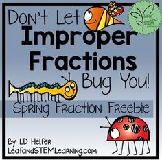 """Another fraction seasonal freebie from Leaf and STEM Learningis here: Improper Fractions to Mixed Numbers Spring Freebie! Your students will have a great time """"swatting"""" the bugs to match improper fractions to mixed numbers in this fun math center game. This game is perfect for when your students need an active, but academic game, to get their brains going!"""