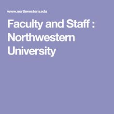 Faculty and Staff : Northwestern University