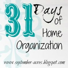 31 Days of Home Organization