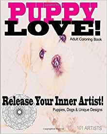 PUPPY LOVE! - New Unique Adult Coloring Book - RELEASE YOUR INNER ARTIST - On Amazon https://www.amazon.com/dp/1520792484