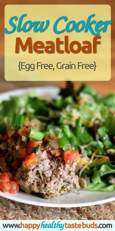 This healthy ground beef Slow Cooker Meatloaf recipe is fast & easy, and cooks up in the crock pot while you're busy doing other things—perfect for weeknight dinners. And it's EGG FREE for those with allergies! It's also gluten free, grain free, sugar free, dairy free, Paleo & Whole30 approved, low carb, & a THM S.   www.happyhealthytastebuds.com