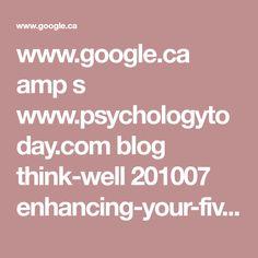 www.google.ca amp s www.psychologytoday.com blog think-well 201007 enhancing-your-five-senses%3famp