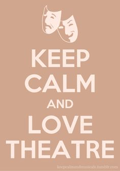 keep calm and love theatre Broadway Party, Broadway Theatre, Musical Theatre, Keep Calm And Love, My Love, Drama Games, Theatre Quotes, Theatre Nerds, Jersey Boys