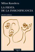 Proyectar una luz sobre los problemas más serios y a la vez no pronunciar una sola frase seria, estar fascinado por la realidad del mundo contemporáneo y a la vez evitar todo realismo, así es La fiesta de la insignificancia. Quien conozca los libros anteriores de Kundera sabe que no son en absoluto inesperadas en él las ganas de incorporar en una novela algo «no serio».
