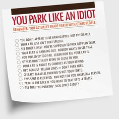 I should print a bunch of these and keep them and a marker in my car so that I can put this on the many vehicles that have inconsiderate owners.