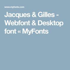 Jacques & Gilles - Webfont & Desktop font « MyFonts