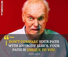 Ram Dass, Dont Compare, Life Philosophy, Success Quotes, Self Love, Wise Words, Best Quotes, Spirituality, Inspirational Quotes