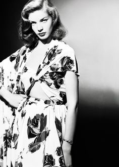 Lauren Bacall- back when women knew how to dress and had class!