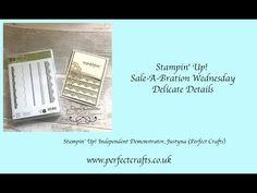 Stampin' Up! Sale-A-Bration Wednesday, Delicate Details, Video Tutorial  #cardmaking #stampinup #stampinupuk #handmadecard #saleabration