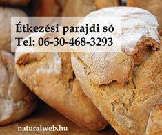 Étkezési parajdi só Tel:06304683293 Bread, Food, Brot, Essen, Baking, Meals, Breads, Buns, Yemek