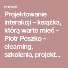 Projektowanie interakcji – książka, którą warto mieć – Piotr Peszko – elearning, szkolenia, projektowanie
