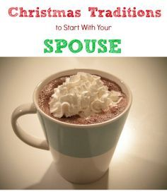 Christmas traditions to start with your spouse.  Good ideas in the comments too.