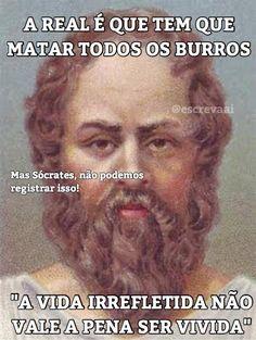 Sócrates não perdoa ninguém Funny Laugh, Haha Funny, Hilarious, Funny Quotes, Funny Memes, Jokes, Inspirational Phrases, Einstein, Laughter