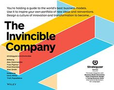 The Invincible Company: How to Constantly Reinvent Your Organization with Inspiration From theWorld's Best Business Models Innovation Books, Innovation Strategy, Business Innovation, The Reader, Lausanne, Model Portfolio, Reading Online, Books Online, Business Model Canvas