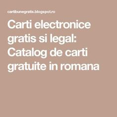 Carti electronice gratis si legal: Catalog de carti gratuite in romana Carti Online, Good Books, Amazing Books, Good To Know, Catalog, Entertaining, Sola Fide, Alphabet, Usb