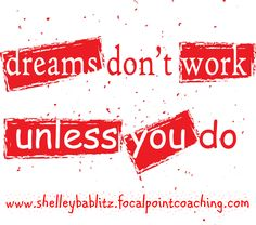 Dreams don't work unless you do. #Inspirations #Goals