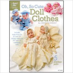 Crochet Pattern - Oh, So Cute Doll Clothes - 5 designs