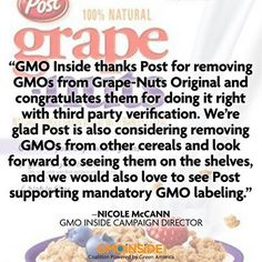 In case you missed it, Post Cereal informed the world that original Grape Nuts has removed GMO ingredients and will be Non-GMO Project Verified! View @gabrielle O'Boyle Inside  press release here: http://gmoinside.org/gmo-inside-congratulates-post-non-gmo-grape-nuts