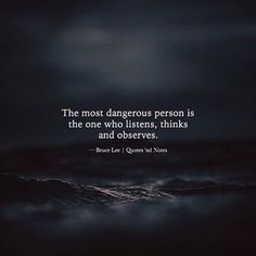 The most dangerous person is the one who listens thinks and observes. Bruce Lee via (http://ift.tt/2irCc5e)