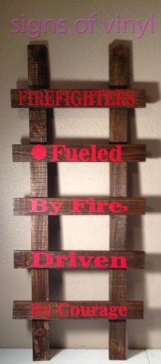 Firefighter:  Fueled by Fire Driven by Courage  #signsofvinyl @signsofvinyl  #firefighters