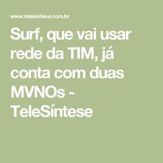 Surf, que vai usar rede da TIM, já conta com duas MVNOs - TeleSíntese