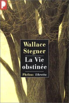 La Vie obstinée de Wallace Stegner https://www.amazon.fr/dp/2859408185/ref=cm_sw_r_pi_dp_Wu1Jxb9FNNZES