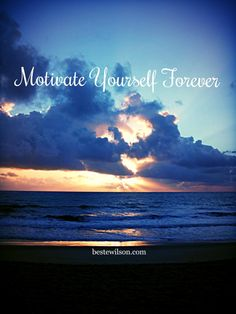 Motivate Yourself Forever  Just as your willpower is essential in achieving success, at some point, discouragement and lack of motivation may hold you back from your objective. This is up to you, and you alone to formulate techniques that will help you keep that drive and fire.  http://bestewilson.com/motivate-yourself-forever/