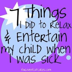 Being sick when you have a toddler / young child is the worst.  Here are 7 ideas of things to do that are relaxing for Momma but keep Little One engaged.  Feel better!