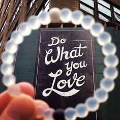Living lokai means doing what you love #livelokai