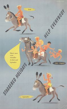 'Staggered holidays help everybody. There's more room remember in June and September'. Ww2 Posters, Protest Posters, Poster Ads, Ww2 Propaganda, Friends Poster, Jewish Men, Nuclear Power, Power To The People, Nose Art