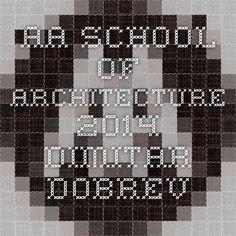 AA School of Architecture 2014 - Dimitar Dobrev