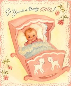 Fuzzy Blanket Baby girl card. Pretty sure my parents received this one.