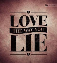 """""""Love The Way You Lie,"""" Eminem lyrics ft. Rihanna"""