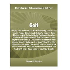Golf; Playing Golf Is One Of The Most Rewarding Experiences In Life. People Can Join A Golfclub To Improve Their Playing As Well As Social Skills. (Kindle Edition)  http://www.picter.org/?p=B006BHL2VC