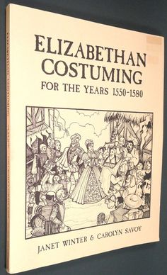 Elizabethan Costuming (For The Years 1550 - Janet Winter Renaissance Festival Costumes, Renaissance Time, Renaissance Clothing, Historical Clothing, Great Chain Of Being, Period Color, Midsummer Dream, Physical Comedy, Country Dance