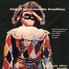 Toone et les marionnettes bruxelloises / Michel de Ghelderode et al.