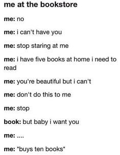 me at the bookstore… this literally happened last time I went (only i bought 2 books instead of 10!!!)
