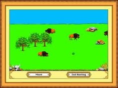 Oregon Trail   Loved this game, it and LOGO was apart of the weekly Computer Lesson in Elementary school.