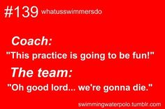 for swiming but its true for volleyball too.  UGH STAIRS