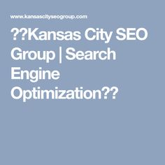 ??Kansas City SEO Group | Search Engine Optimization??