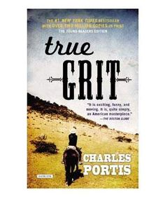 <em>True Grit,</em> by Charles Portis | If there were one list of absolute must-read books, what would you put on it? We asked 31 noted authors that question; here are their picks.