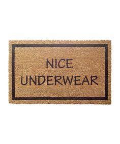 Look at this #zulilyfind! 'Nice Underwear' Coir Doormat by Entryways #zulilyfinds