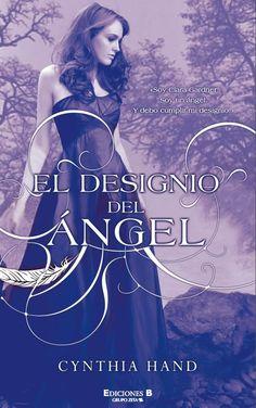 FICHA:   Titulo: El designio del ángel  Título original:    Autor: Cynthia Hand  Año de publicación: 2011   Saga: El designio del ángel (I) ...