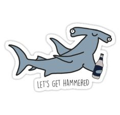 """""""lets get hammered hammerhead shark """" Stickers by aprilconway Hammerhead Shark Tattoo, Shark Tattoos, Preppy Stickers, Cute Stickers, Shark Painting, Shark Drawing, Shark Logo, Shark Art, Tumblr Stickers"""
